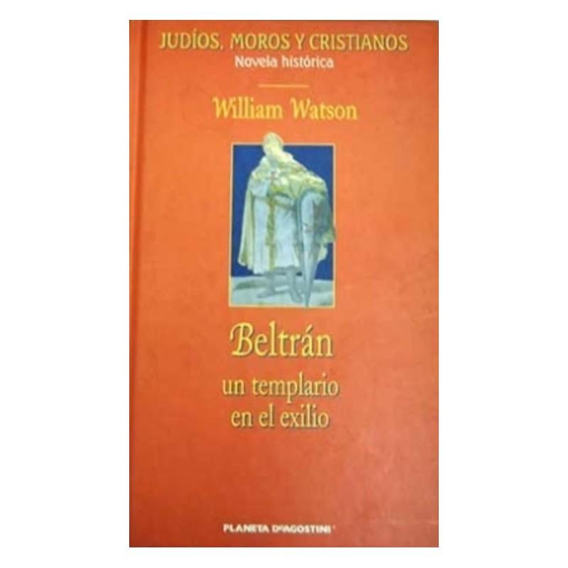 Beltrán. Un Templario En El Exilio De William Watson 9788467403268 www.todoalmejorprecio.es