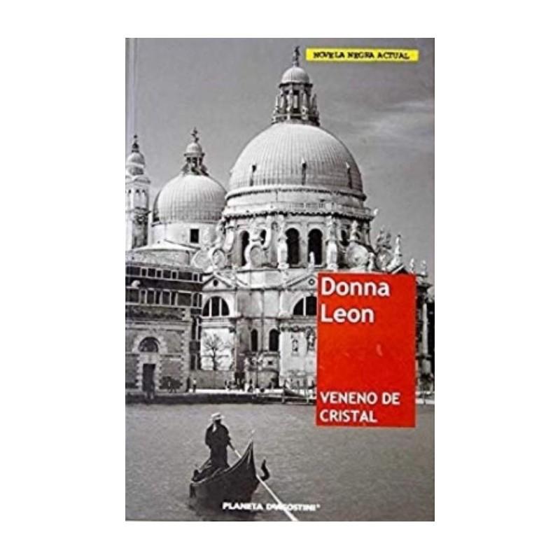 Veneno De Cristal De Donna Leon 9788467434507 www.todoalmejorprecio.es