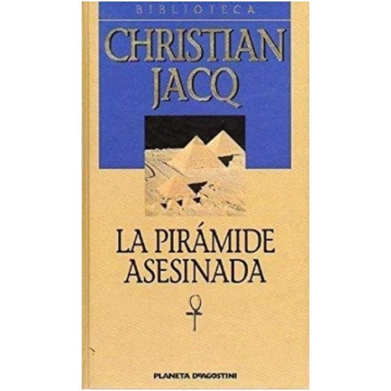La Pirámide Asesinada De Christian Jacq 9788422651437 www.todoalmejorprecio.es
