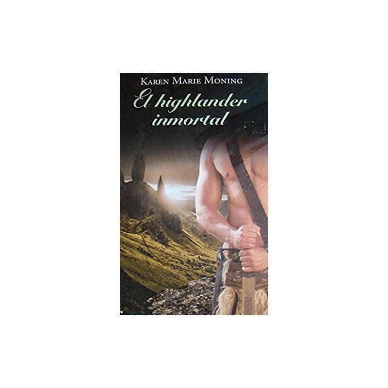 El Highlander Inmortal De Marie Moning Karen 9788447375134 www.todoalmejorprecio.es
