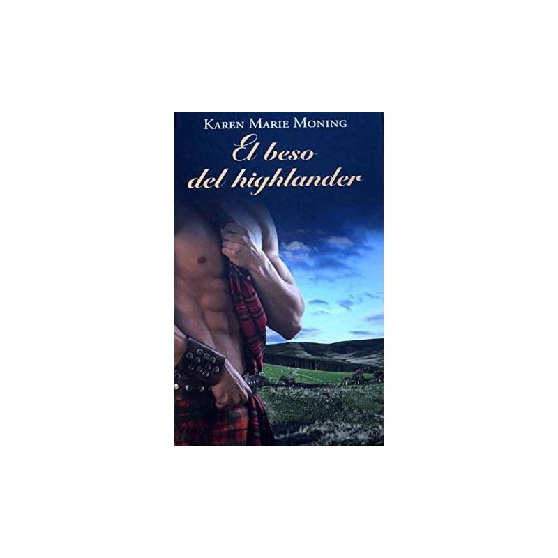El Beso Del Highlander De Marie Moning Karen 9788447374687 www.todoalmejorprecio.es