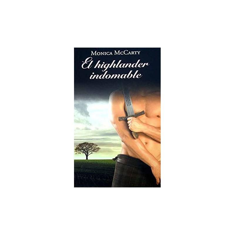 El Highlander Indomable De Monica Mccarty 9788447374991 www.todoalmejorprecio.es