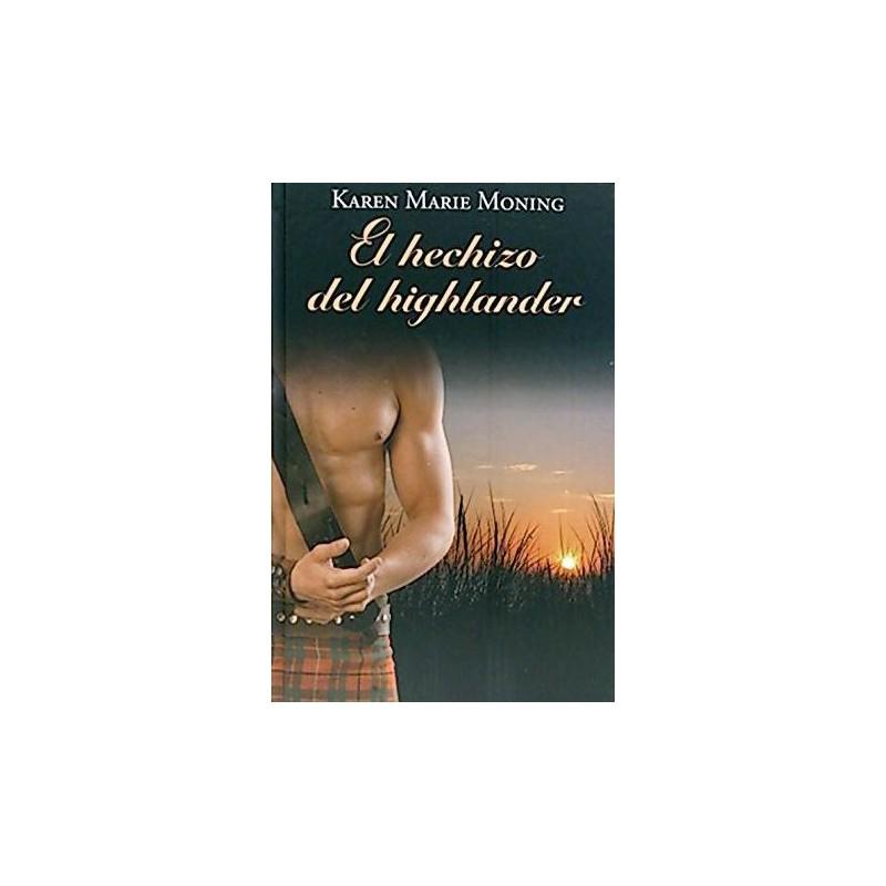 El Hechizo Del Highlander De Marie Moning Karen 9788447375165 www.todoalmejorprecio.es