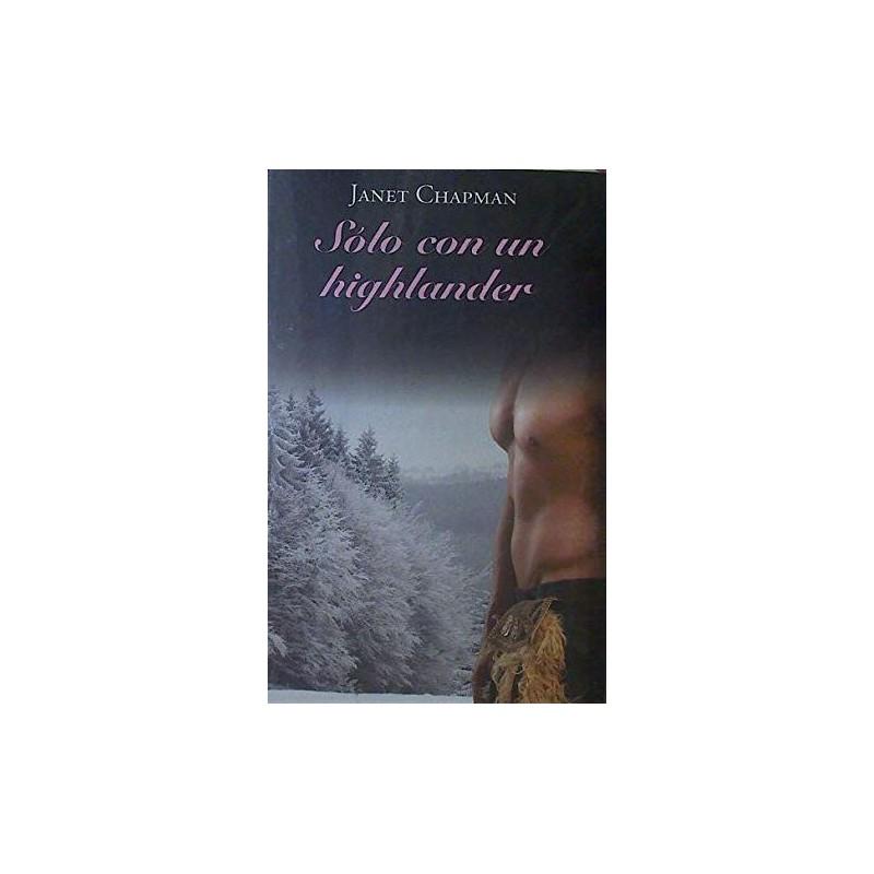 Sólo Con Un Highlander De Janet Chapman 9788447373802 www.todoalmejorprecio.es