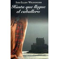 Hasta Que Llegue El Caballero De Sue-Ellen Welfonder 9788447375103 www.todoalmejorprecio.es