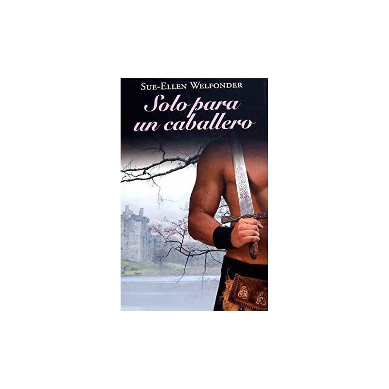 Solo Para Un Caballero De Sue-Ellen Welfonder 9788447375073 www.todoalmejorprecio.es