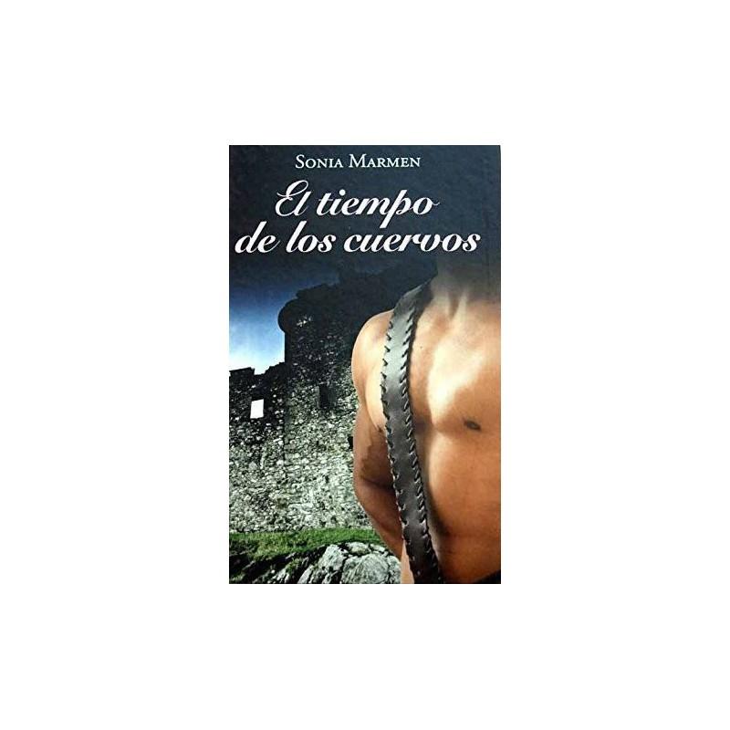 El Tiempo De Los Cuervos De Sonia Marmen 9788447374304 www.todoalmejorprecio.es