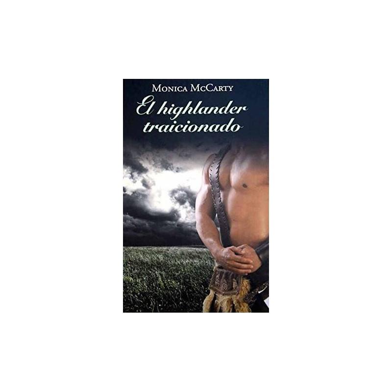El Highlander Traicionado De Monica Mccarty 9788447374625 www.todoalmejorprecio.es