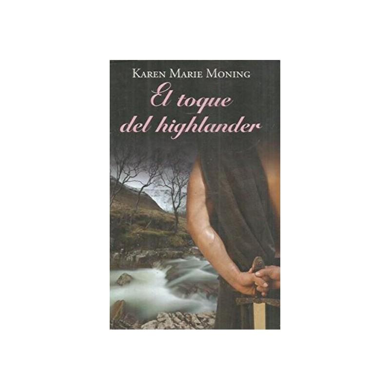 El Toque Del Highlander De Karen Marie Moning 9788447374601 www.todoalmejorprecio.es