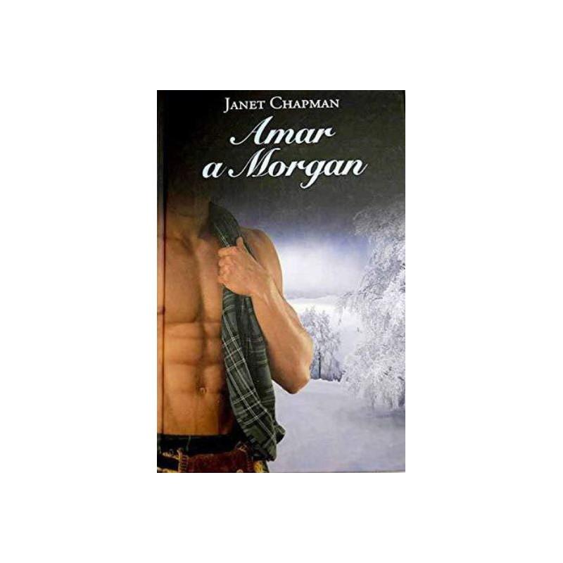 Amar A Morgan De Janet Chapman 9788447374595 www.todoalmejorprecio.es