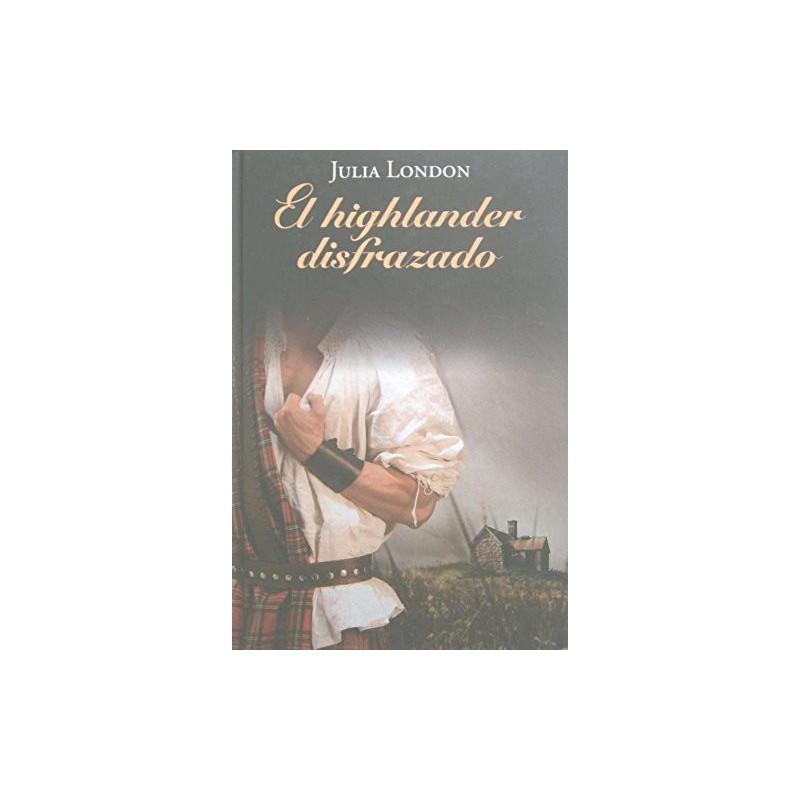 El Highlander Disfrazado De Julia London 9788447374298 www.todoalmejorprecio.es