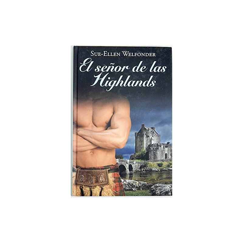 El Señor De Las Highlands De Sue-Ellen Welfonder 9788447374311 www.todoalmejorprecio.es