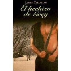 El Hechizo De Grey De Janet Chapman 9788447374199 www.todoalmejorprecio.es