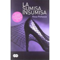 La Sumisa Insumisa De Rosa Peñasco Velasco 9788483654545 www.todoalmejorprecio.es