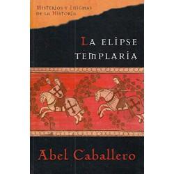La Elipse Templaria De Abel Caballero 9788467414639 www.todoalmejorprecio.es