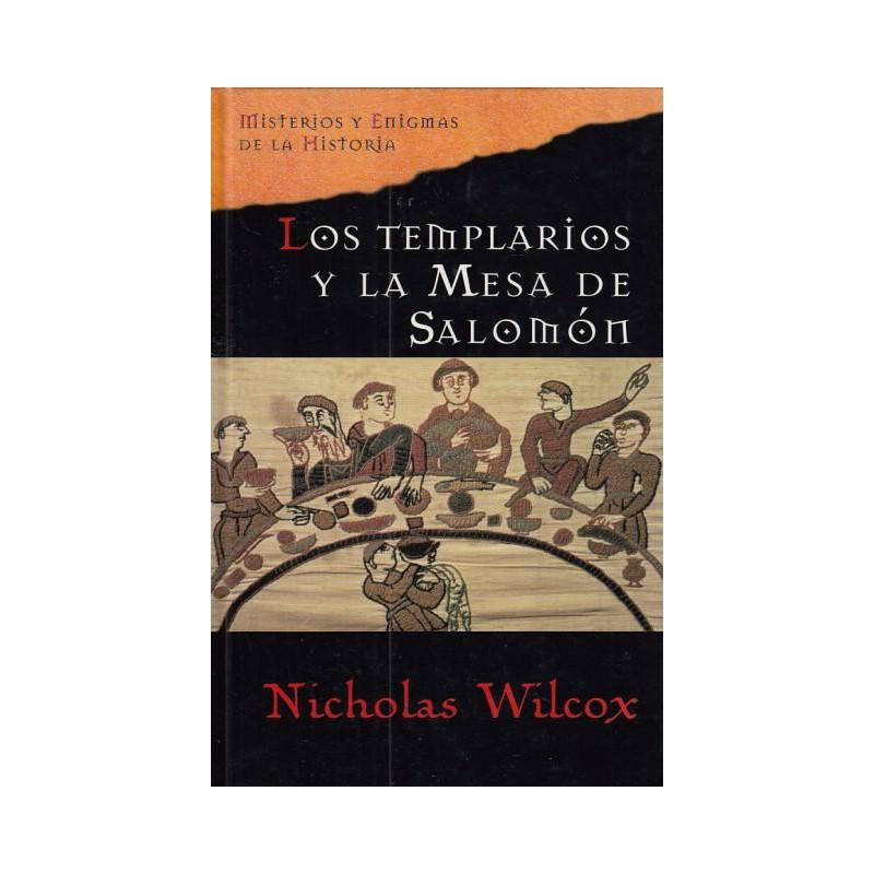 Los Templarios Y La Mesa De Salomón De Nicholas Wilcox 9788467424539 www.todoalmejorprecio.es