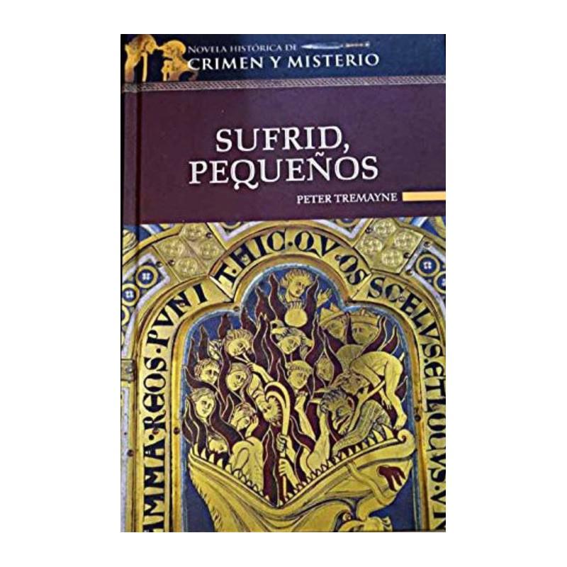 Sufrid Pequeños De Peter Tremayne 9788448721121 www.todoalmejorprecio.es