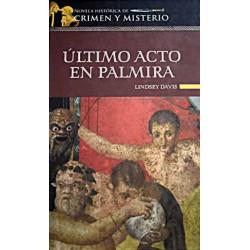 Último Acto En Palmira De Lindsey Davis 9788448722142 www.todoalmejorprecio.es