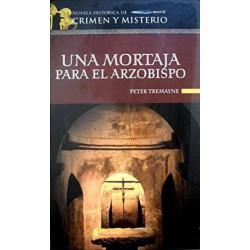 Una Mortaja Para El Arzobispo De Peter Tremayne 9788448721039 www.todoalmejorprecio.es
