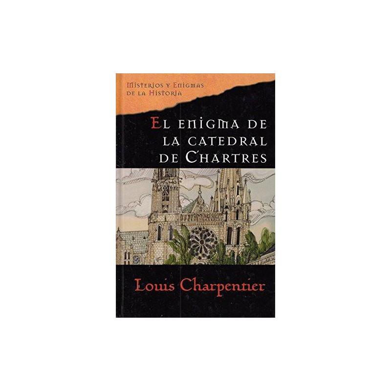 El Enigma De La Catedral De ChartresDe Louis Charpentier 9788467422085 www.todoalmejorprecio.es
