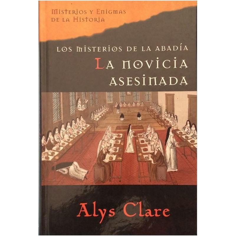 Los Misterios De La Abadia La Novicia Asesinada De Clare Alys 9788467418057 www.todoalmejorprecio.es