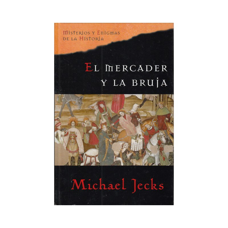 El Mercader Y La Bruja Jecks 9788467418071 www.todoalmejorprecio.es