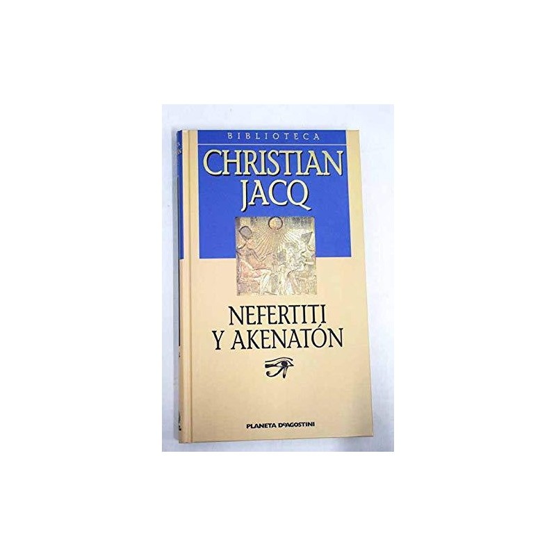 Nefertiti Y Akenatón Jacq www.todoalmejorprecio.es