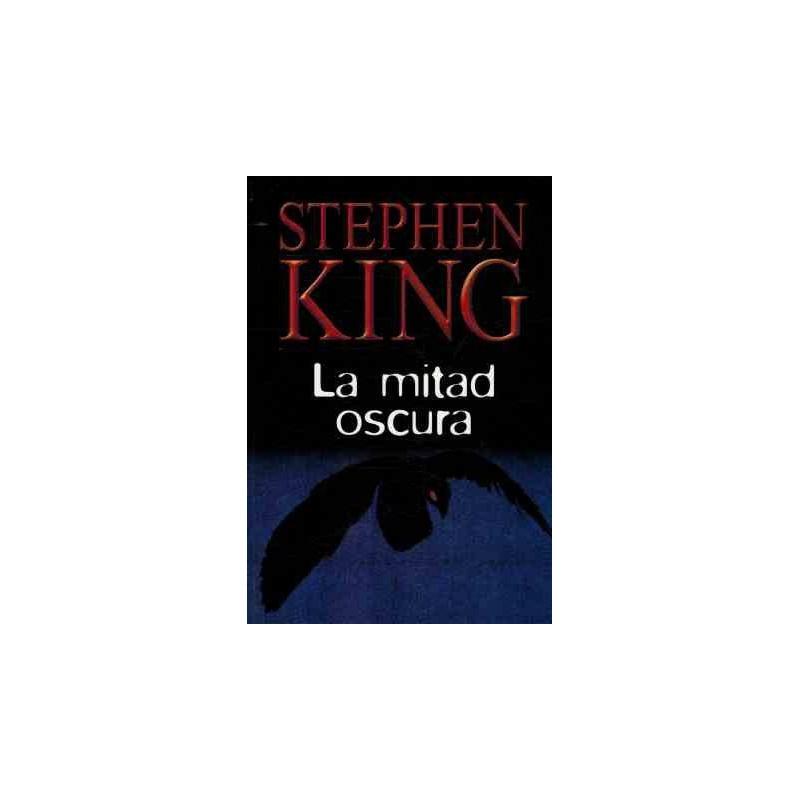 La Mitad Oscura Del Autor Stephen King 9788447334728 www.todoalmejorprecio.es