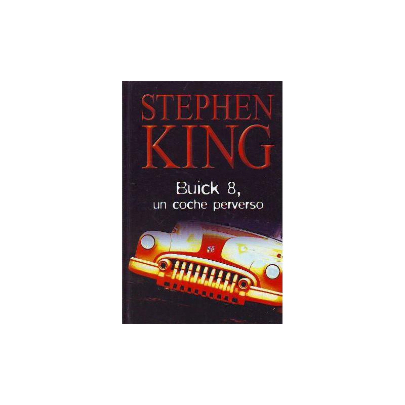 Buick 8 Un Coche Perverso De Stephen King 9788447331604 www.todoalmejorprecio.es
