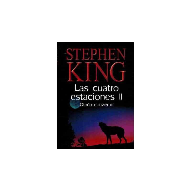 Las Cuatro Estaciones Volumen II Otoño E Invierno De Stephen King 9788447334698 www.todoalmejorprecio.es