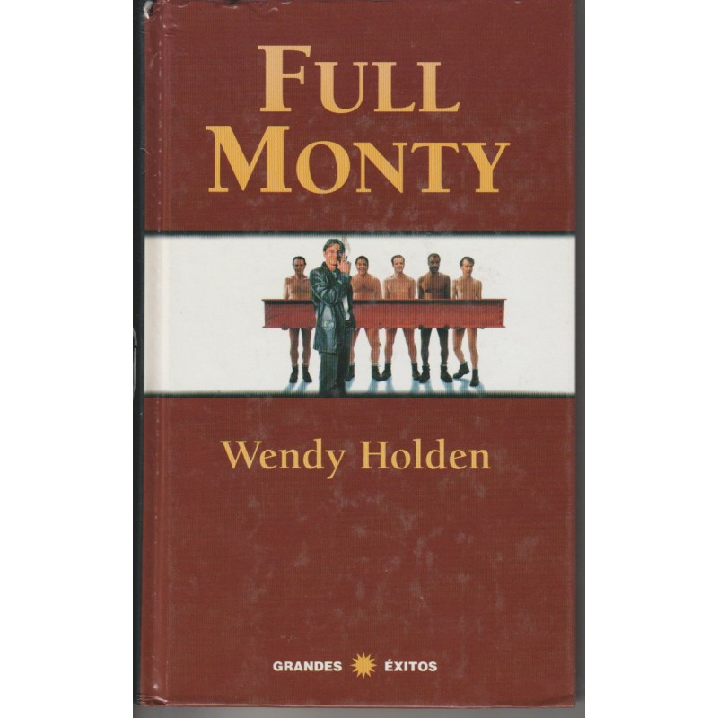 Full Monty Wendy Holden www.todoalmejorprecio.es