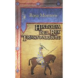 Historia Del Rey Transparente (Hispanica) Rosa Montero www.todoalmejorprecio.es