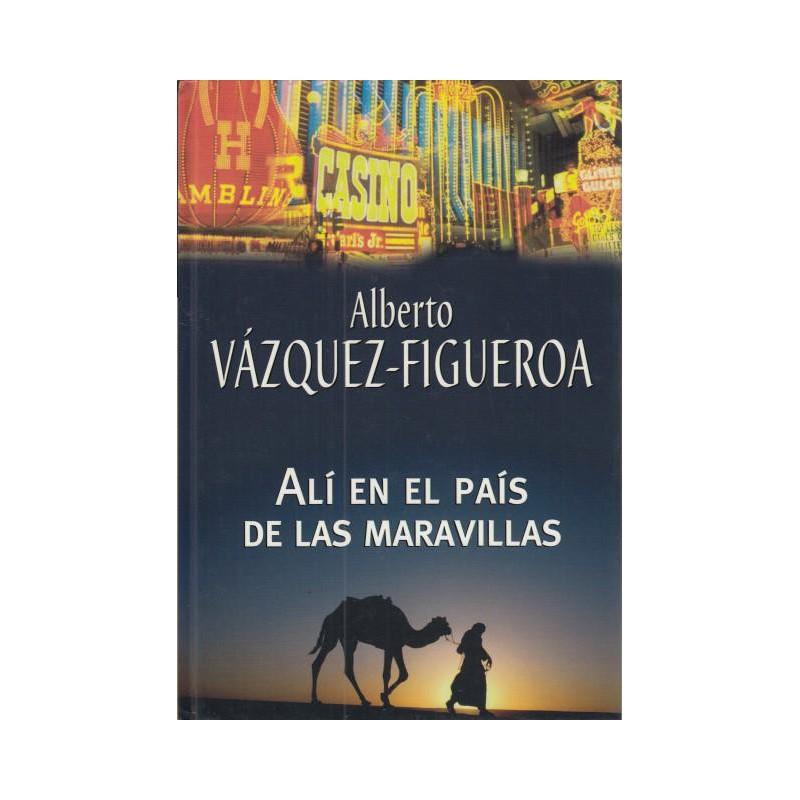 Alí En El País De Las Maravillas Del Autor Escritor Vazquez Figueroa Alberto 9788447337941 www.todoalmejorprecio.es
