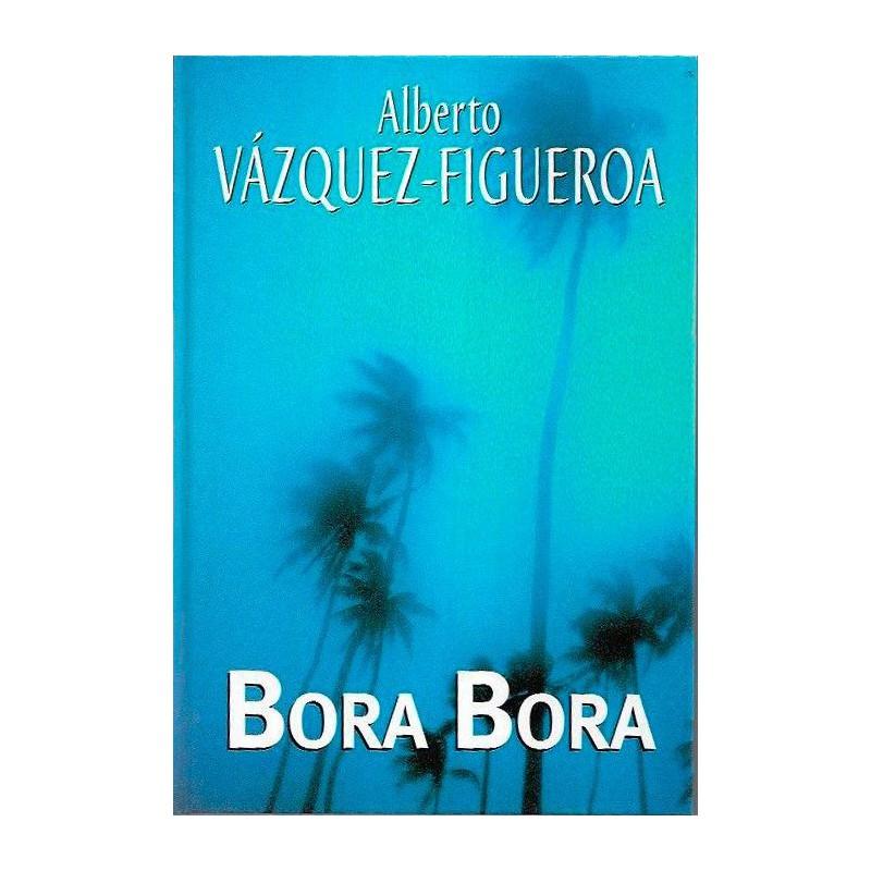 Bora Bora Del Autor Escritor Alberto Vázquez-Figueroa 9788447338146 www.todoalmejorprecio.es