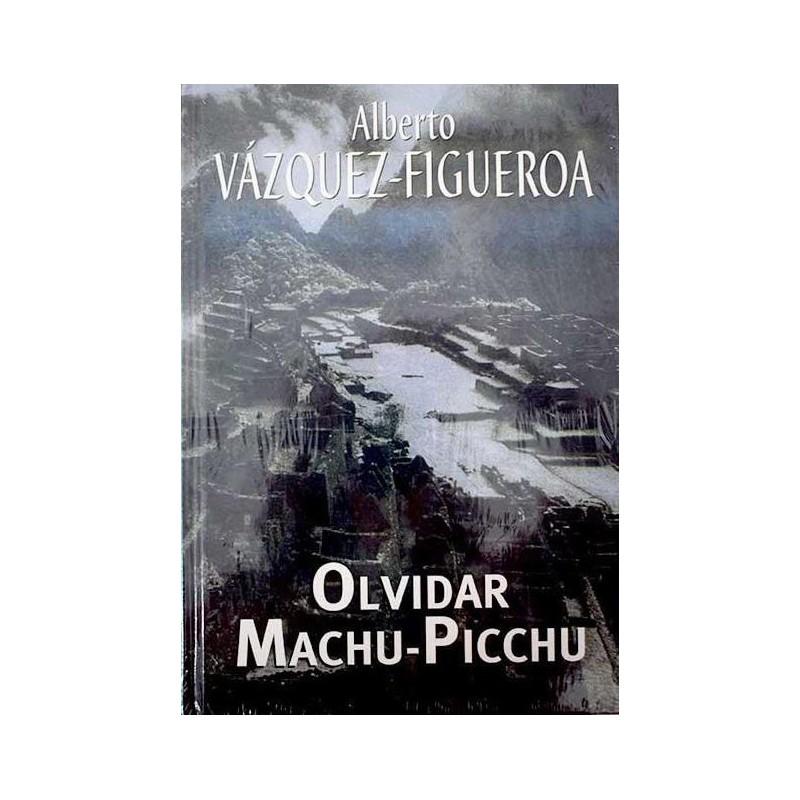 Olvidar Machu-Pichu Del Autor Escritor Alberto Vázquez-Figueroa 9788447340200 www.todoalmejorprecio.es
