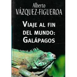 Viaje Al Fin Del Mundo Galápagos Del Autor Escritor Alberto Vázquez-Figueroa 9788447340118 www.todoalmejorprecio.es
