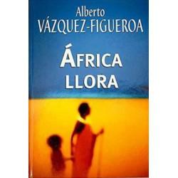 África Llora Del Autor Escritor Alberto Vázquez-Figueroa 9788447340255 www.todoalmejorprecio.es