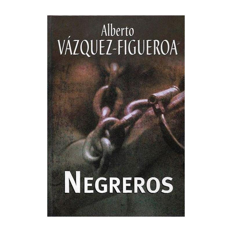 Negreros Del Autor Escritor Alberto Vázquez-Figueroa 9788447340279 www.todoalmejorprecio.es