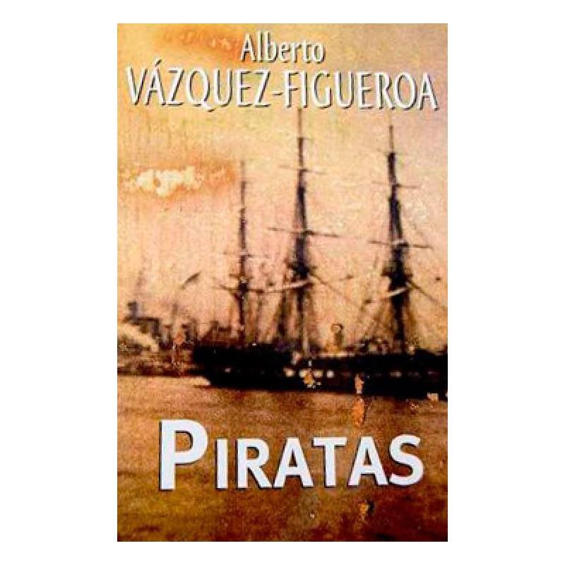Piratas De Alberto Vázquez-Figueroa 9788447340071 www.todoalmejorprecio.es