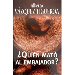 ¿Quién Mató Al Embajador? Del Autor Escritor Alberto Vázquez-Figueroa 9788447340149 www.todoalmejorprecio.es