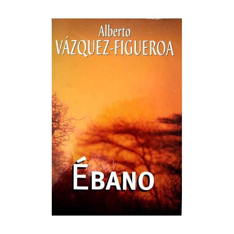 Ébano Del Autor Escritor Alberto Vázquez-Figueroa 9788447335336 www.todoalmejorprecio.es