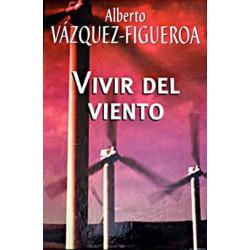 Vivir Del Viento Del Autor Escritor Alberto Vázquez-Figueroa 9788447337989 www.todoalmejorprecio.es