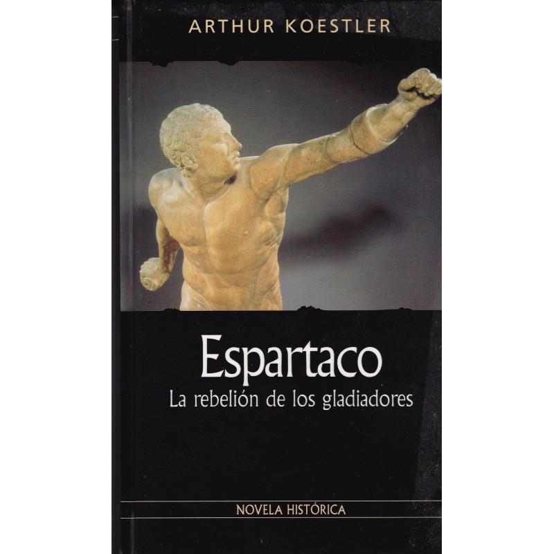 Espartaco La Rebelión De Los Gladiadores De Arthur Koestler www.todoalmejorprecio.es