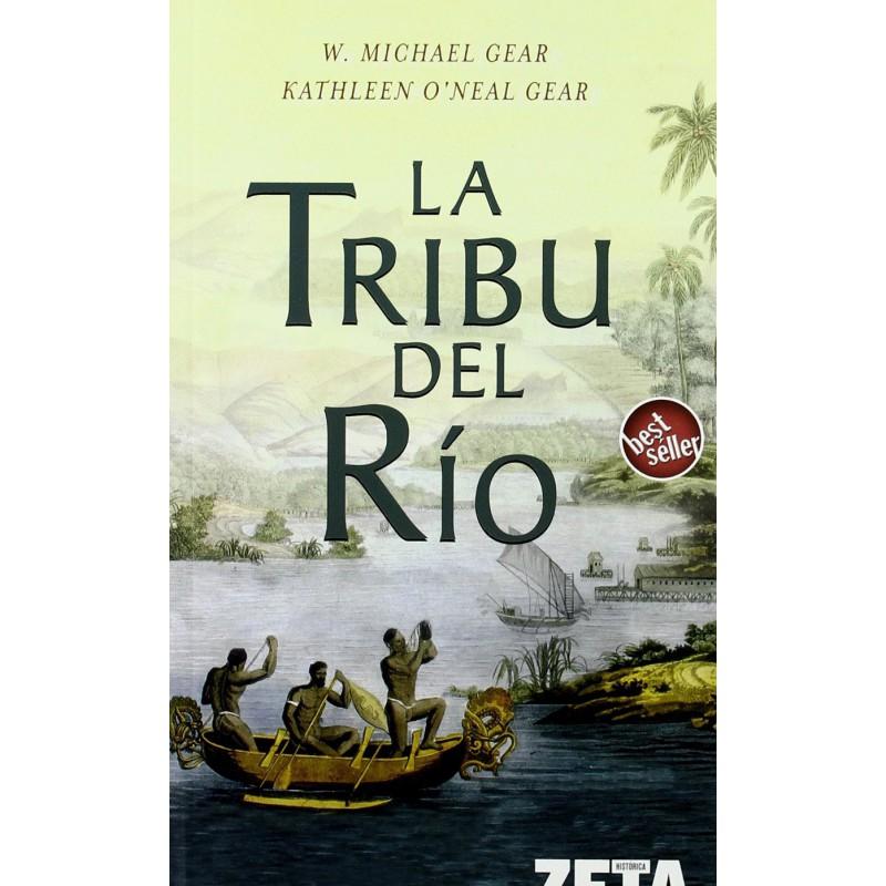 La Tribu Del Rio De Gear Michael O'Neal Gear Kathleen 9788496778160 www.todoalmejorprecio.es