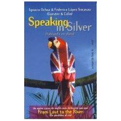 Speaking In Silver (Hablando En Plata) De Ignacio Ochoa 9788484600602 www.todoalmejorprecio.es