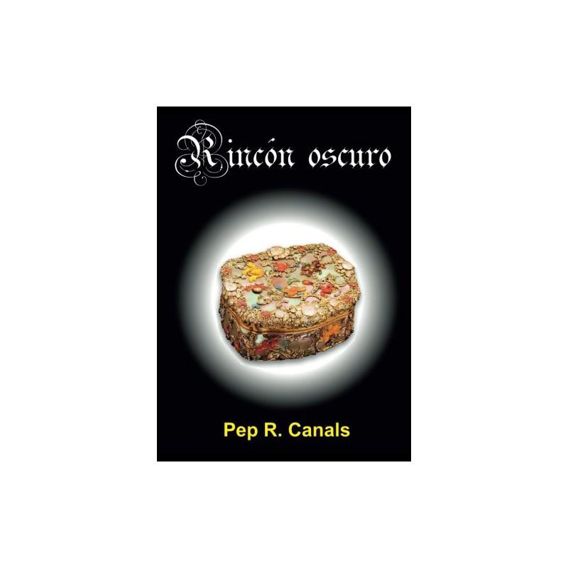 Rincón Oscuro De Pep R. Canals 9788493920555 www.todoalmejorprecio.es
