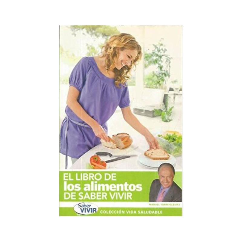 El Libro De Los Alimentos De Saber Vivir Del Autor Manuel Torreiglesias  www.todoalmejorprecio.es
