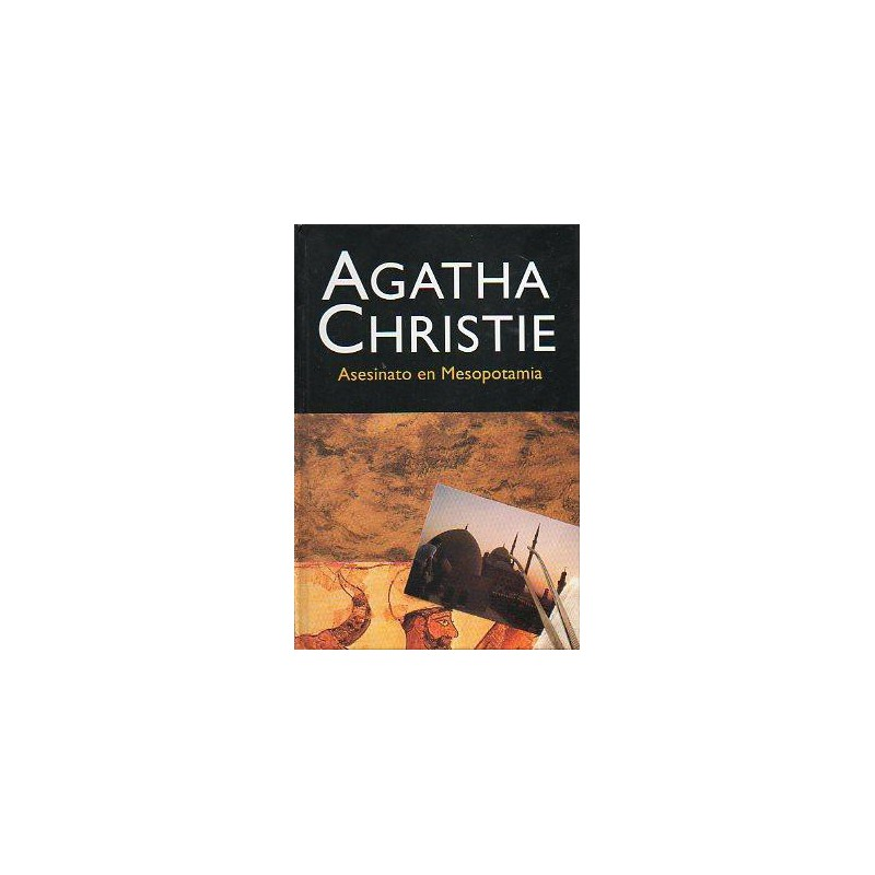 Asesinato En Mesopotamia De Agatha Christie 9788427298125 www.todoalmejorprecio.es