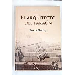 El Arquitecto Del Faraón De Bernard Simonay www.todoalmejorprecio.es