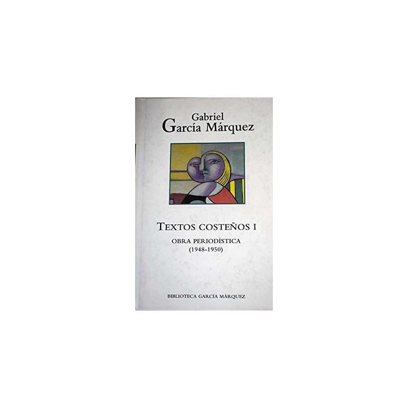 Textos Costeños Obra Periodística 1948-1950 De Gabriel García Márquez 9788447333974 www.todoalmejorprecio.es
